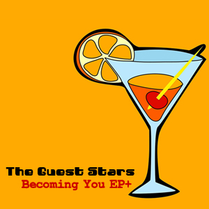 The Guest Stars – Becoming You EP+