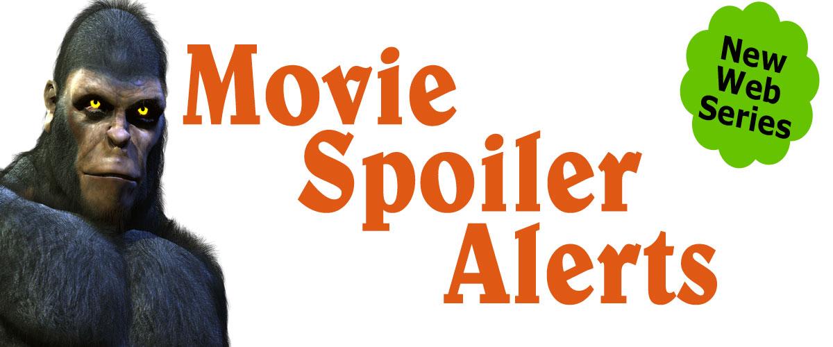 Movie Spoiler Alerts