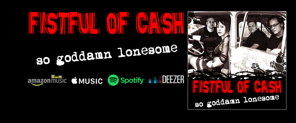 Fistful of Cash So Goddamn Lonesome
